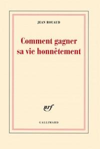 Comment Gagner Sa Vie Honnetement (la Vie Poetique, 1)