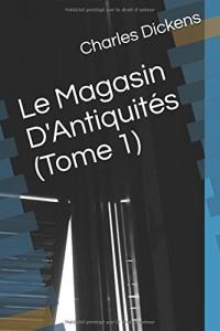 Le Magasin D'Antiquités (Tome 1)