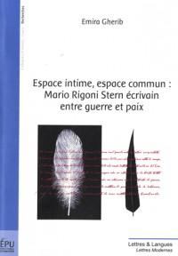 Espace intime, espace commun : Mario Rigoni Stern écrivain entre guerre et paix