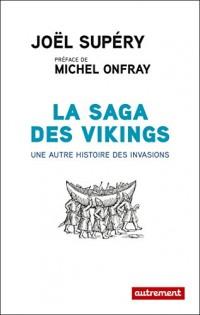 La saga des vikings : Une autre histoire des invasions