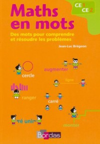 Maths en Mots CE1 CE2 - des Mots pour Comprendre et Resoudre les Problemes
