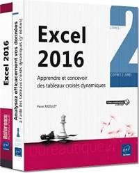 Excel 2016 - Coffret de 2 Livres : Apprendre et Concevoir des Tableaux Croisés Dynamiques