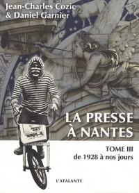 La presse à Nantes de 1757 à nos jours : Volume 3 : Le temps des épreuves