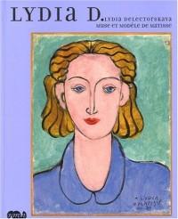 Lydia D : Lydia Delectorskaya, muse et modèle de Matisse