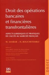 Activites Bancaires et Financières Transfrontalieres - Aspects Juridiques et Pratiques  de l'Acces a