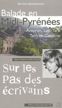 Balade en Midi-Pyrénées, tome I : Aveyron, Lot, Tarn, Tarn-et-Garonne