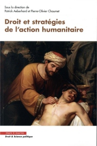 Droit et Strategies de l'Action Humanitaire