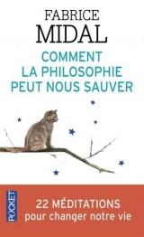 Comment la philosophie peut nous sauver [Poche]