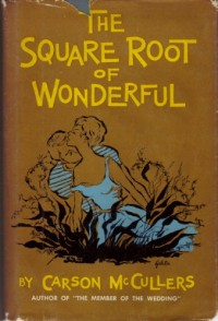 The square root of wonderful: A play
