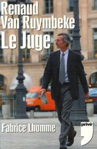 RENAUD VAN RUYMBEKE LE JUGE