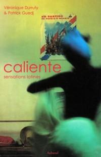 Caliente : Sensations latines