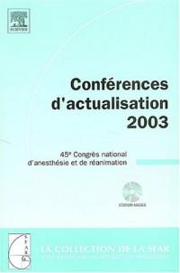 Conférences d'actualisation 2003 : 45e Congrès national d'anesthésie et de réanimation (1Cédérom)