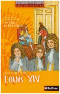 Au temps de... Louis XIV : Avec Les Pages du Roi-Soleil - Cycle 3, Niveau 2