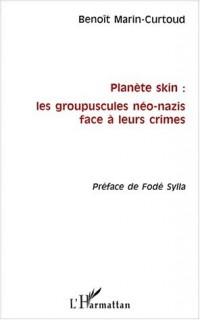 Planete skin les groupuscules neo-nazis face a leurs crimes