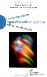 La communication organisationnelle en question : méthodes et méthodologies