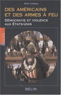 Des Américains et des armes à feu : Démocratie et violence aux Etats-Unis
