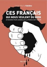 Ces Français qui nous veulent du bien