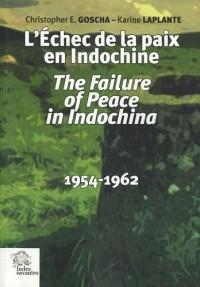 L'Echec de la paix en Indochine : 1954-1962
