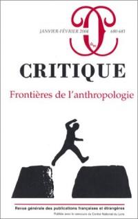 Critique, numéro 680-681 : Frontières de l'anthropologie