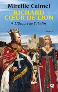 Richard Coeur de Lion - T1: L'Ombre de Saladin (1)