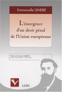 L'émergence d'un droit pénal de l'Union européenne