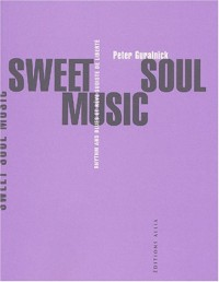 Sweet Soul Music : Rhytm & Blues et rêve sudiste de liberté