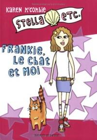 Stella etc., Tome 1 : Frankie, le chat et moi