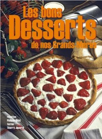 Bons Desserts de Nos Grands-Mères (les)