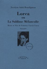 Lorca : Ou La sublime mélancolie