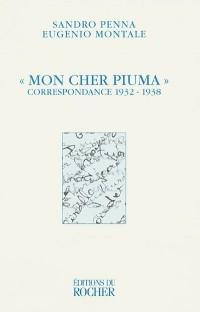 MON CHER PIUMA. Correspondance 1932-1938