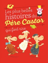 Les plus belles histoires du Père Castor qui font rire