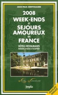Week-ends et séjours amoureux en France : Hôtels restaurants, maisons d'hôtes d'exception