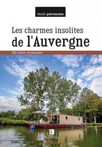LES CHARMES INSOLITES DE L'AUVERGNE