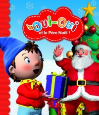 Oui-Oui et le Pere Noël