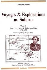 Voyages et Explorations au Sahara, tome 5 : Koufra - Les Oasis de Djofra et de Djalo : 1878-1879