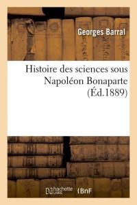 Histoire Sciences Sous Bonaparte  ed 1889