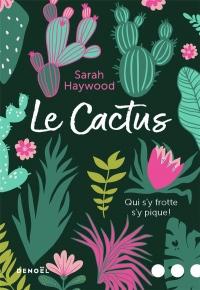Le Cactus: Qui s'y frotte s'y pique!