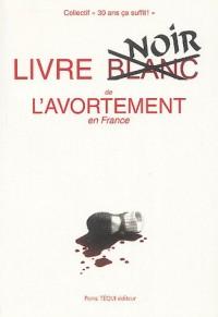 Livre noir de l'avortement en France