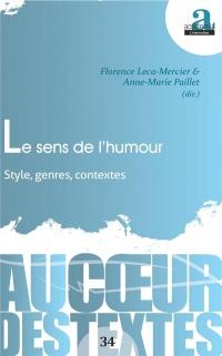 Le sens de l'humour: Style, genres, contextes