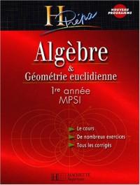 Algèbre - Géométrie euclidienne, MPSI, 1ère année : Cours et exercices corrigés