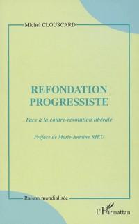 Refondation progressiste : Face à la contre-révolution libérale