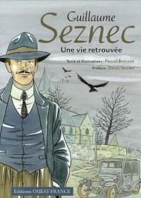 Guillaume Seznec : Une vie retrouvée