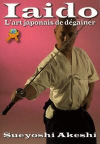Iaido - l'art japonais de degainerl'epee