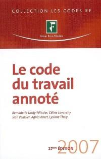 Le code du travail annoté 2007