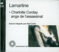 Charlotte Corday Ange de l'Assassinat Lu par Alain Carre