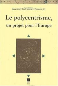 Le polycentrisme, un projet pour l'Europe
