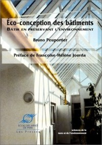 Eco-conception des bâtiments : Bâtir en préservant au mieux l'environnement
