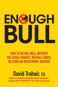 Enough Bull: How to Retire Well Without the Stock Market, Mutual Funds, or Even an Investment Advisor, Epub Edition