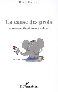 La cause des profs : Le mammouth est encore debout