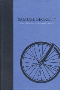 Samuel Beckett the Grove Centenary Edition Vol 2: The Grove Centenary Edition: Novels